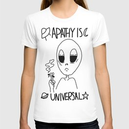 Apathy Is Universal T-shirt