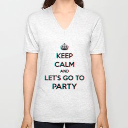 Keep Calm and Let's Go To Party 3D Unisex V-Neck
