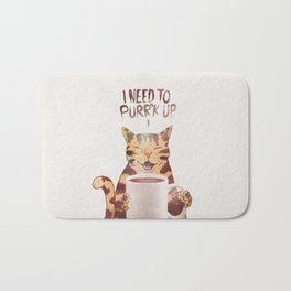 I NEED TO PURR'K UP Bath Mat