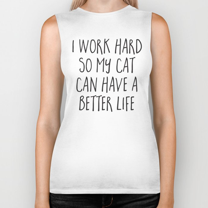 Cat Better Life Funny Quote Biker Tank