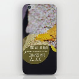 summer collapsed into fall iPhone Skin