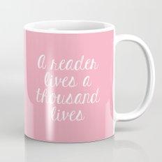 A Reader Lives a Thousand Lives - Pink Mug