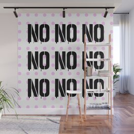 No. Nope. Nada. Nein. The Opposite of Oui. Wall Mural