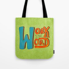 Work is the Word Tote Bag