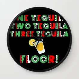 One Tequila, Two Tequila, Three Tequila Floor product Wall Clock