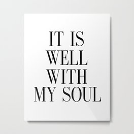 PRINTABLE ART, It Is Well With My Soul, Inspirational Quote,Bible Verse Wall Art Metal Print