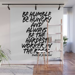 Be Humble Be Hungry and Always be the Hardest Worker in the Room. -Dwayne Johnson Quote Grunge Caps Wall Mural