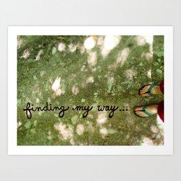 Finding My Way... Art Print