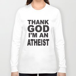 New Unisex Thank God I'm An Atheist Quality Cotton Unisex Atheist T-Shirts Long Sleeve T-shirt