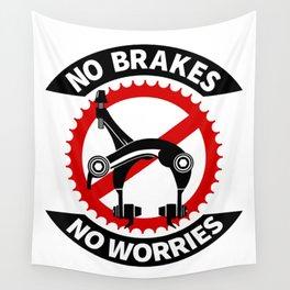 No Brakes No Worries Wall Tapestry