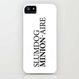 SLUMDOG MINION-AIRE iPhone Case