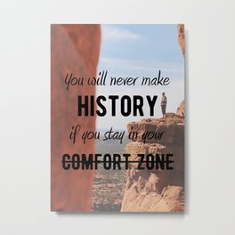 Motivational - Get Out Of Your Comfort Zone - Motivation Metal Print