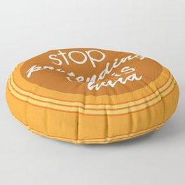 Stop pretending art is hard (orange) Floor Pillow