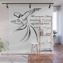 The Moment I First Heard Love I Gave Up My Soul Rumi Quote Wall Mural