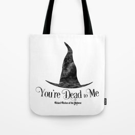 You're Dead to Me (Wicked Witches of the Midwest) Tote Bag