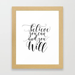 Believe you can and you will printable quote art printable inspiration inspirational quote Framed Art Print