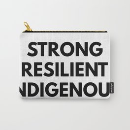 STRONG RESILIENT INDIGENOUS Carry-All Pouch