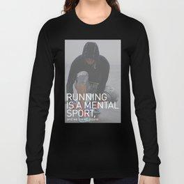 Running Is A Mental Sport Long Sleeve T-shirt