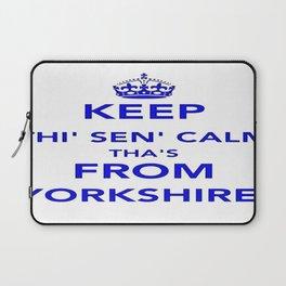 Keep Thi Sen Calm Thas From Yorkshire  Laptop Sleeve