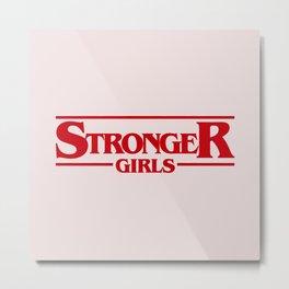 Stronger Girls Metal Print