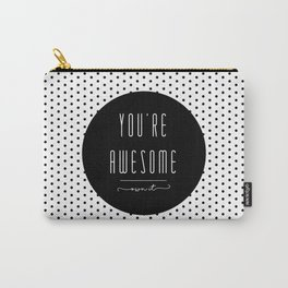 You're Awesome Carry-All Pouch