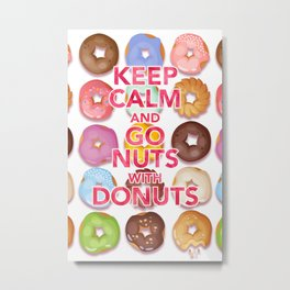 Keep Calm and Go Nuts Metal Print