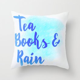 Tea, Books & Rain Throw Pillow