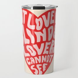 LOVERS CANNOT SEE Travel Mug