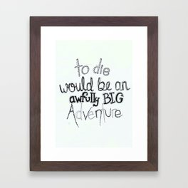 To Die.... Framed Art Print