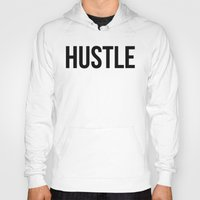 hustle Hoodies featuring HUSTLE by CreativeAngel