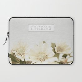 Close Your Eyes   Clear Your Mind Laptop Sleeve