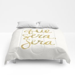 Whatever Will Be, Will Be (Gold Ink) Comforters