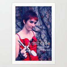 Amicide.  Art Print