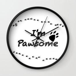 I'm Pawsome Wall Clock