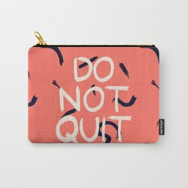 DO NOT QUIT #society6 #motivational Carry-All Pouch