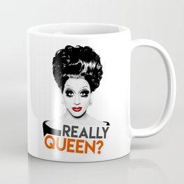 """Really, Queen?"" Bianca Del Rio, RuPaul's Drag Race Queen Coffee Mug"