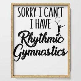Gymnasts Sorry I Can't I Have Rhythmic Gymnastics Serving Tray
