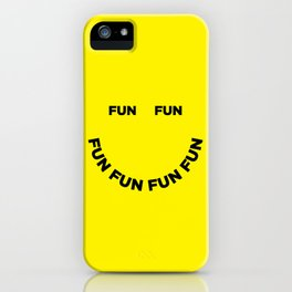 Fun Fun Fun iPhone Case