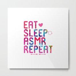 Eat Sleep ASMR Repeat Brain Whisper Metal Print