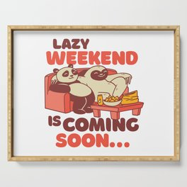Lazy Weekend Is Coming Soon - Cute Lazy Serving Tray