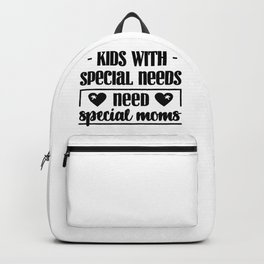 Special Needs Mom Gift Idea Kids Will Special Needs Need Special Moms Backpack