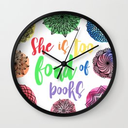 She is too fond of books Wall Clock