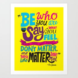 Be Who You Are... Art Print