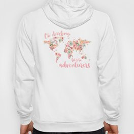 Floral Watercolor World Map - Pink, Coral, Aqua Flowers - Oh Darling Let's Be Adventurers Hoody