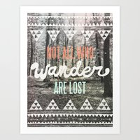 not all who wander Art Prints featuring Wander by Wesley Bird
