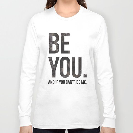 Be You... Long Sleeve T-shirt