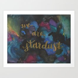 we are stardust Art Print