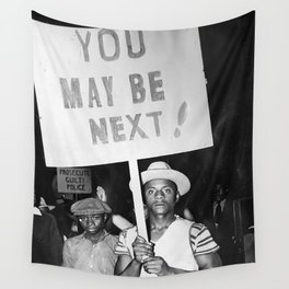 You May Be Next! - 1963 police brutality protest sign Wall Tapestry