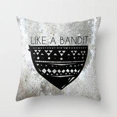 Like a Bandit Throw Pillow