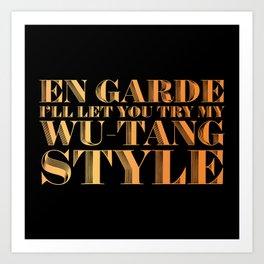 En Garde Ill Let You Try My Wutang Style Art Print